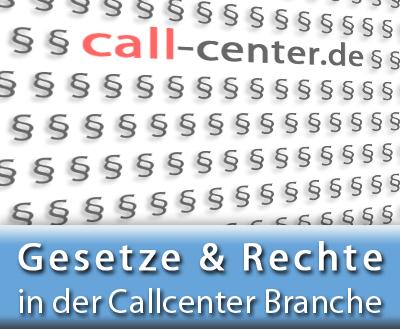 Gesetze und Rechte in der Call Center Branche